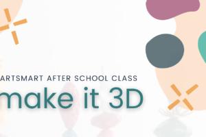 Image for ArtSmart After School Class - Make it 3D (via Zoom)